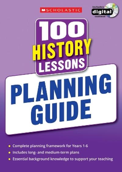 100 History Lessons: Planning Guide - Alison Milford