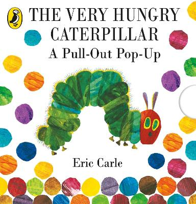 The Very Hungry Caterpillar, - Eric Carle