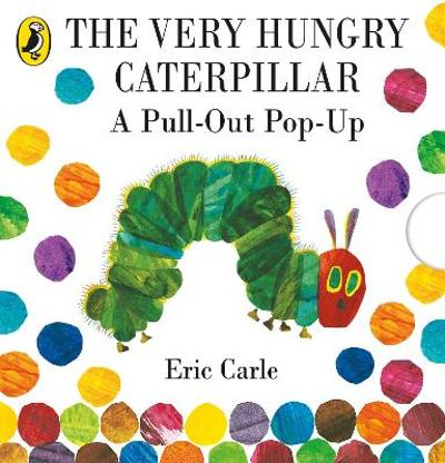 The Very Hungry Caterpillar: A Pull-Out Pop-Up - Eric Carle