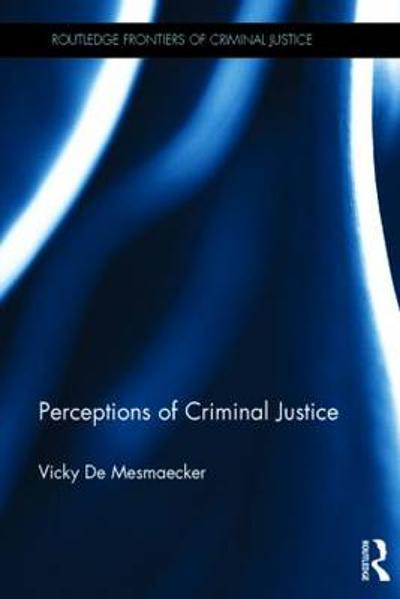 Perceptions of Criminal Justice - Vicky De Mesmaecker