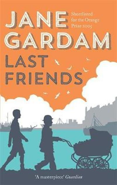 Last Friends - Jane Gardam
