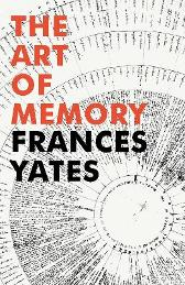 The Art Of Memory - Frances A. Yates