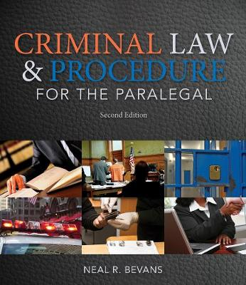 Criminal Law and Procedure for the Paralegal - Neal R. Bevans