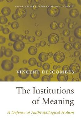 The Institutions of Meaning - Vincent Descombes