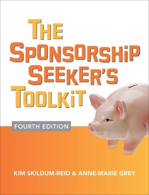 The Sponsorship Seeker's Toolkit, Fourth Edition - Anne-Marie Grey