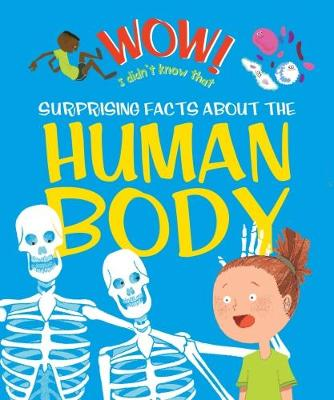 Wow! Surprising Facts About the Human Body - Emma Dods