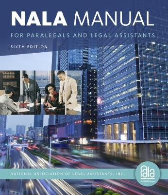 NALA Manual for Paralegals and Legal Assistants - National Association of Legal Assistants