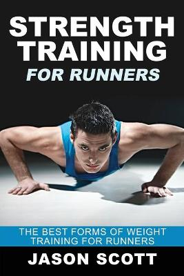 Strength Training for Runners - Jason Scotts