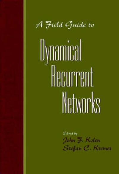 A Field Guide to Dynamical Recurrent Networks - John F. Kolen
