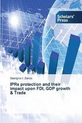 IPRs protection and their impact upon FDI, GDP growth & Trade - Georgios I Zekos