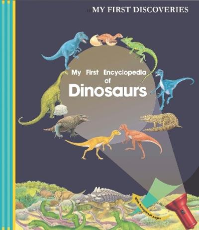 My First Encyclopedia of Dinosars - Claude Delafosse