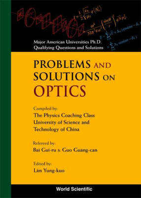 Problems and Solutions on Optics - Yung-Kuo Lim