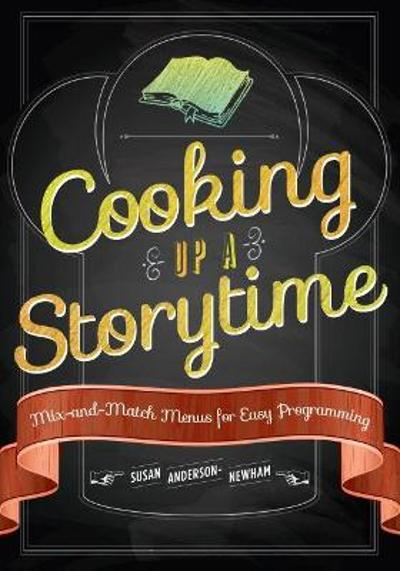 Cooking Up a Storytime - Susan Anderson-Newham