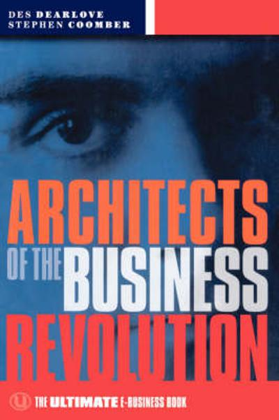 Architects of the Business Revolution - Des Dearlove