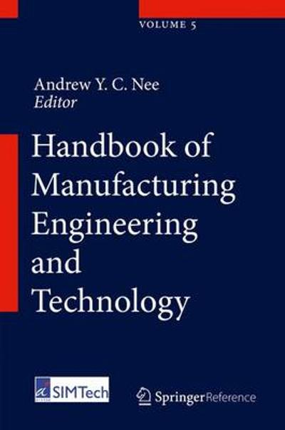 Handbook of Manufacturing Engineering and Technology - Andrew Y. C. Nee