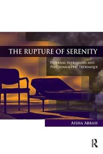 The Rupture of Serenity - Aisha Abbasi