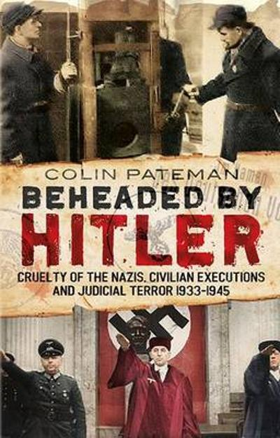 Beheaded by Hitler - Colin Pateman