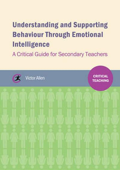 Understanding and supporting behaviour through emotional intelligence - Victor Allen