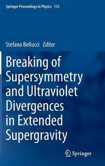 Breaking of Supersymmetry and Ultraviolet Divergences in Extended Supergravity - Stefano Bellucci
