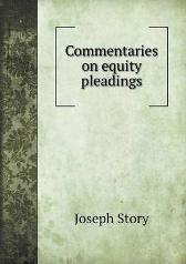 Commentaries on Equity Pleadings - Joseph Story