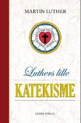 Luthers lille katekisme - Martin Luther