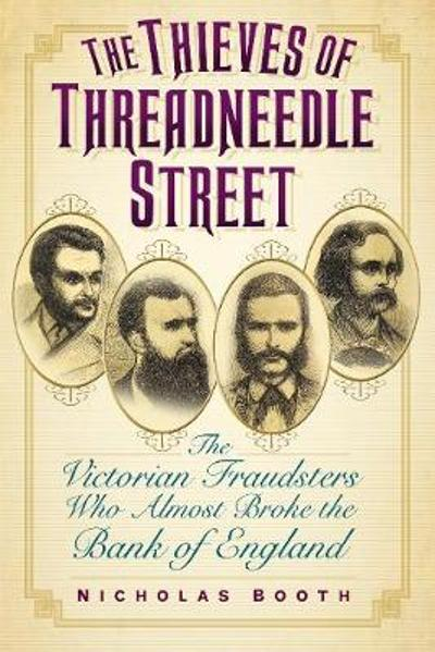 The Thieves of Threadneedle Street - Nicholas Booth