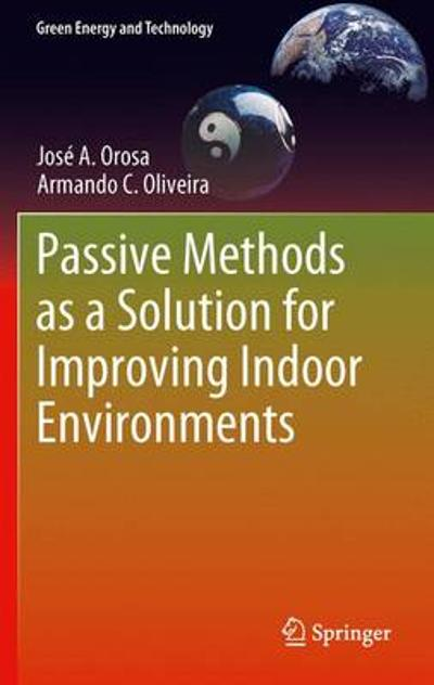 Passive Methods as a Solution for Improving Indoor Environments - Jose A. Orosa