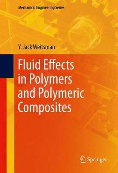 Fluid Effects in Polymers and Polymeric Composites - Y. Jack Weitsman