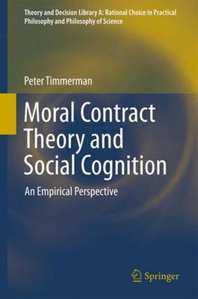 Moral Contract Theory and Social Cognition - Peter Timmerman
