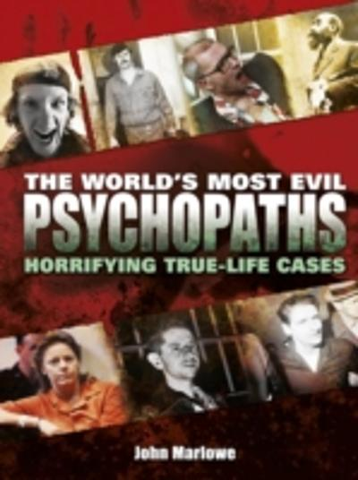 World's Most Evil Psychopaths - John Marlowe