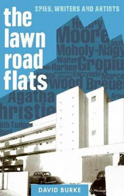 The Lawn Road Flats - Spies, Writers and Artists - David Burke