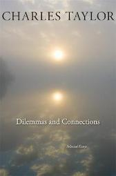 Dilemmas and Connections - Charles Taylor