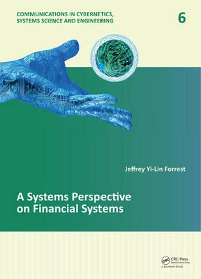 A Systems Perspective on Financial Systems - Jeffrey Yi-Lin Forrest