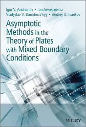 Asymptotic Methods in the Theory of Plates with Mixed Boundary Conditions - Igor Andrianov Jan Awrejcewicz Vladyslav Danishevs'kyy Andrey Ivankov