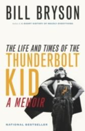 Life and Times of the Thunderbolt Kid - Bill Bryson