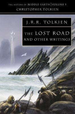 The lost road and other writings - J.R.R. Tolkien