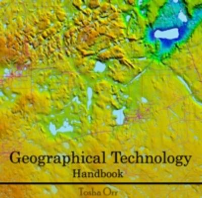 Geographical Technology Handbook - Tosha Orr