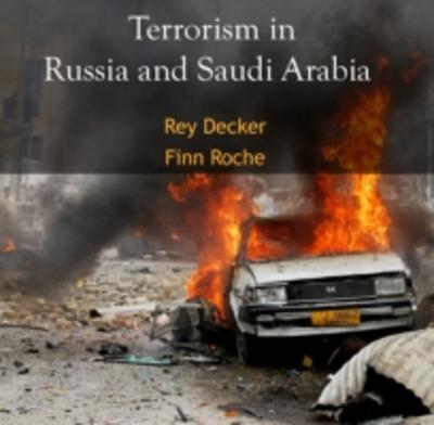 Terrorism in Russia and Saudi Arabia - Finn Decker Rey Roche