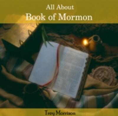 All About Book of Mormon - Trey Morrison