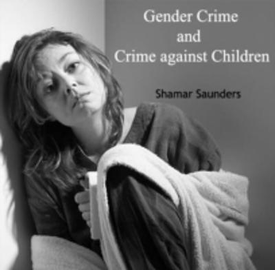 Gender Crime and Crime against Children - Shamar Saunders