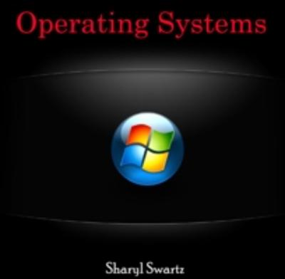 Operating Systems - Sharyl Swartz