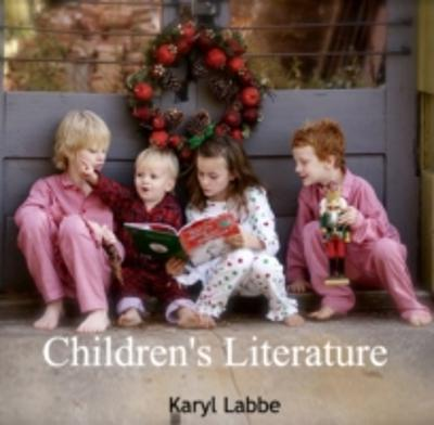 Children's Literature - Karyl Labbe