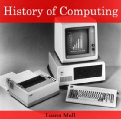 History of Computing - Luann Mull