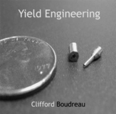 Yield Engineering - Clifford Boudreau