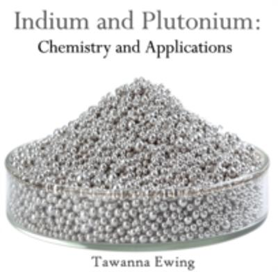 Indium and Plutonium - Tawanna Ewing