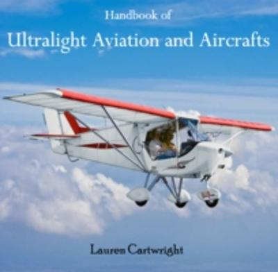 Handbook of Ultralight Aviation and Aircrafts - Lauren Cartwright