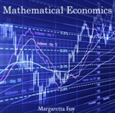 Mathematical Economics - Margaretta Foy