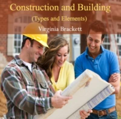 Construction and Building (Types and Elements) - Virginia Brackett