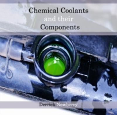 Chemical Coolants and their Components - Derrick Newberry