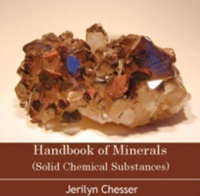 Handbook of Minerals (Solid Chemical Substances) - Jerilyn Chesser